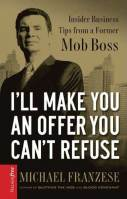I'll Make You An Offer You Can't Refuse - Michael Franzese