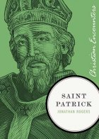 Saint Patrick - by Jonathan Rogers